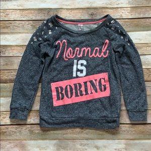 "💖Knitworks ""Normal Is Boring"" Sweatshirt💖"